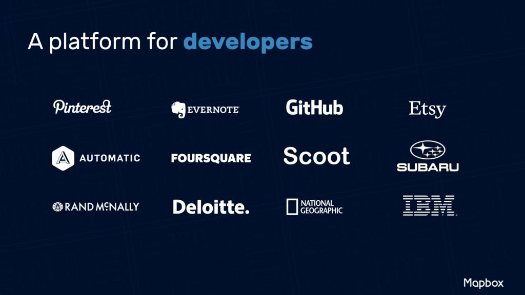 A platform for developers