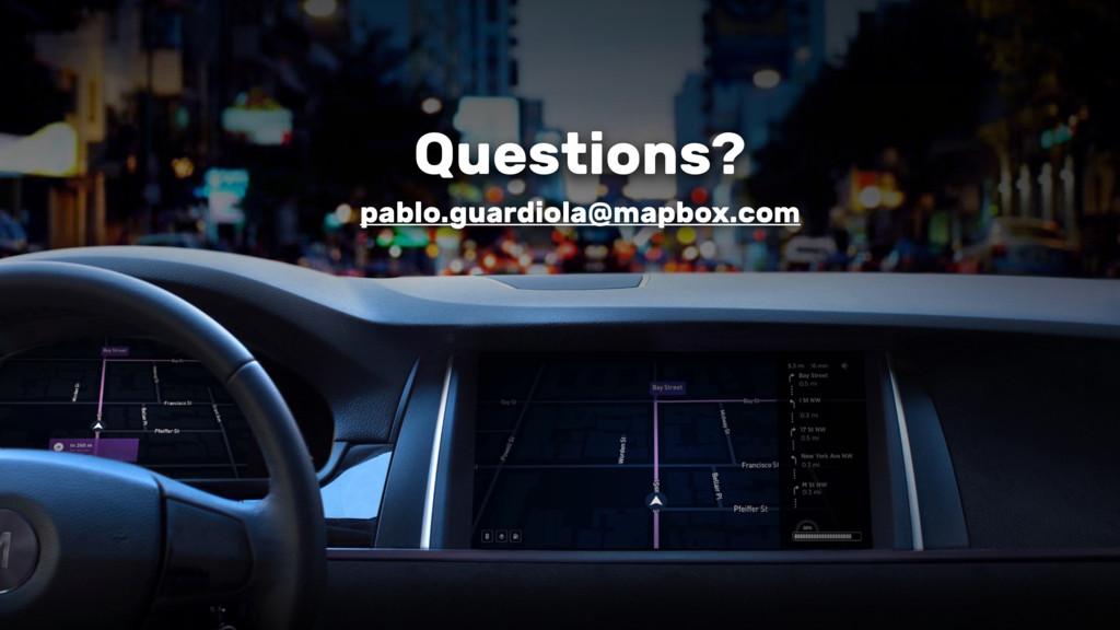 Questions? pablo.guardiola@mapbox.com