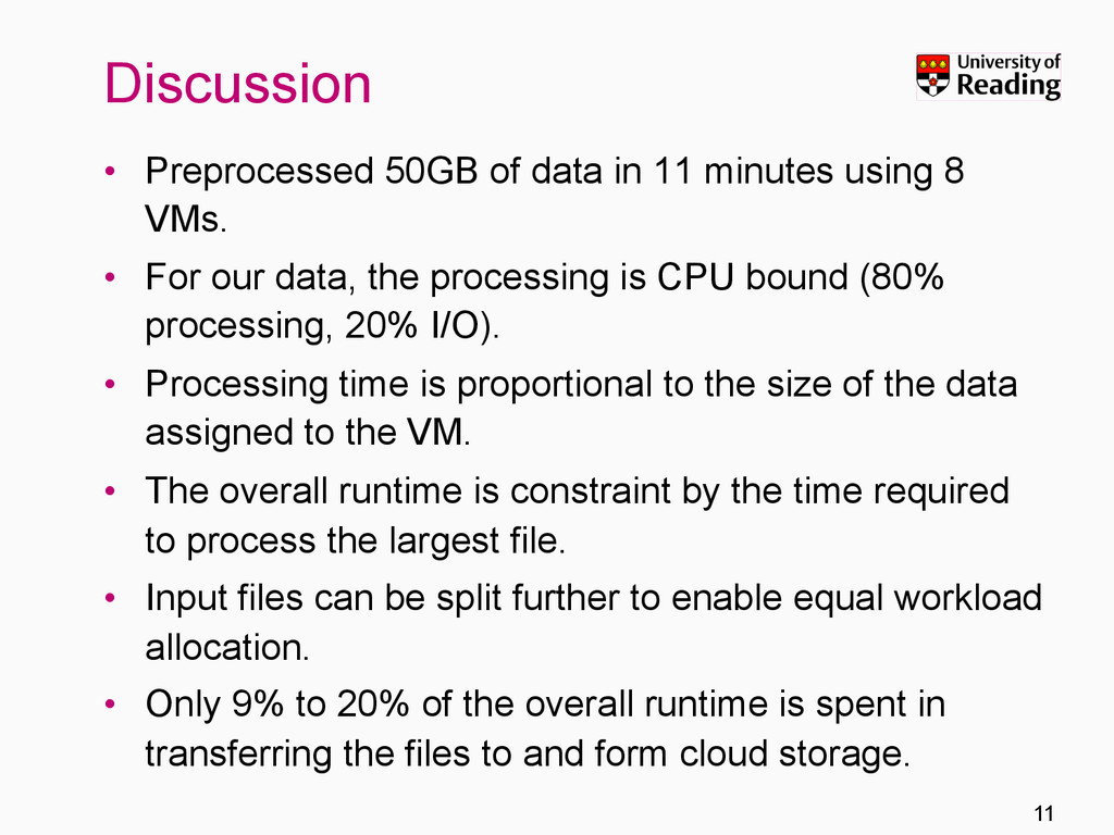 Discussion •  Preprocessed 50GB of data in 11 m...