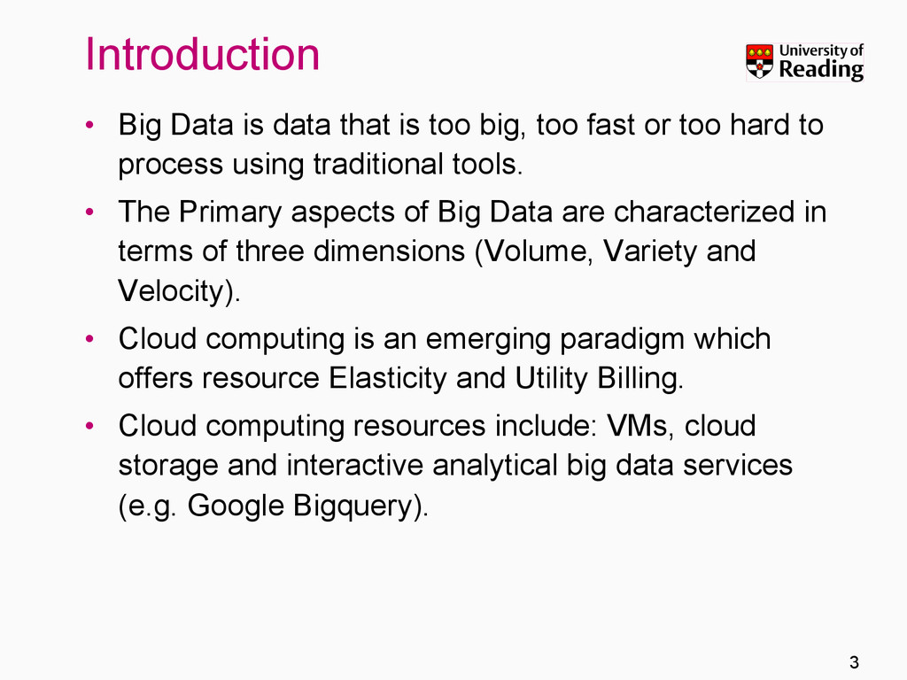 Introduction •  Big Data is data that is too bi...