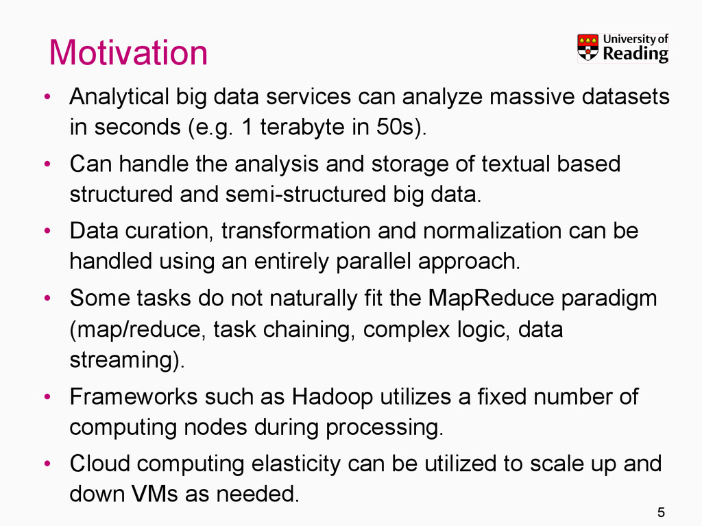 Motivation •  Analytical big data services can ...