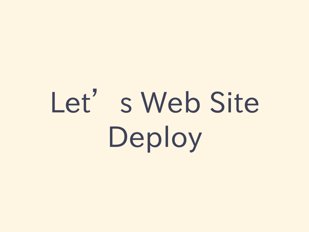 Let's Web Site Deploy