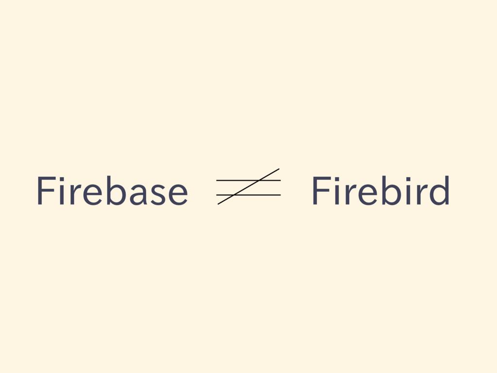 Firebase Firebird
