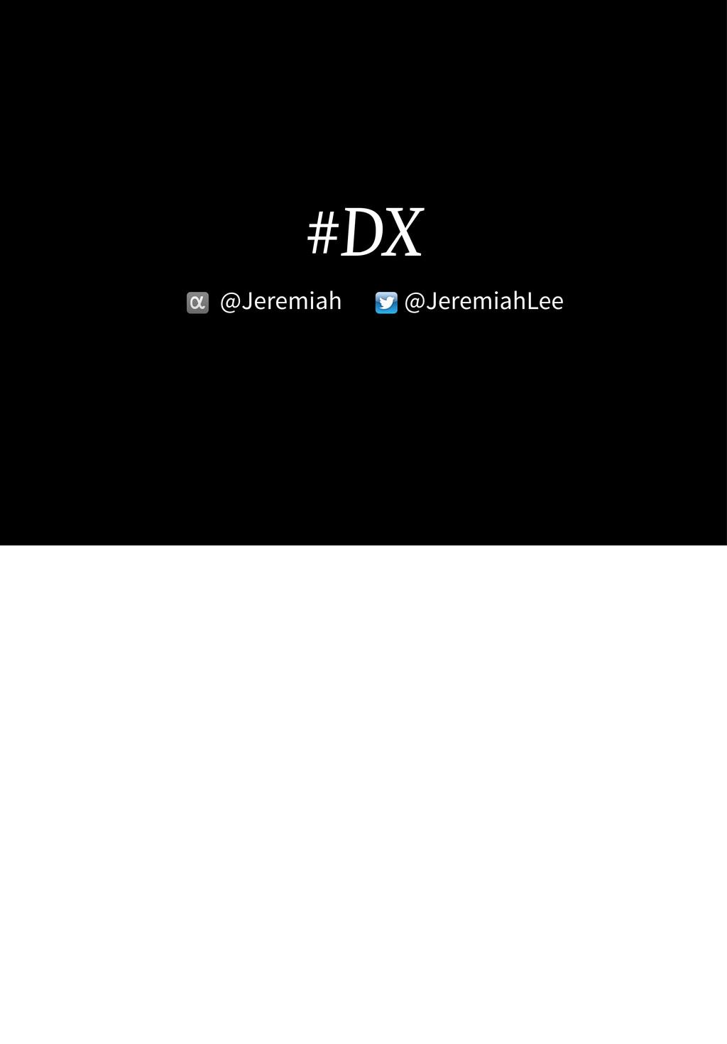 #DX @Jeremiah @JeremiahLee