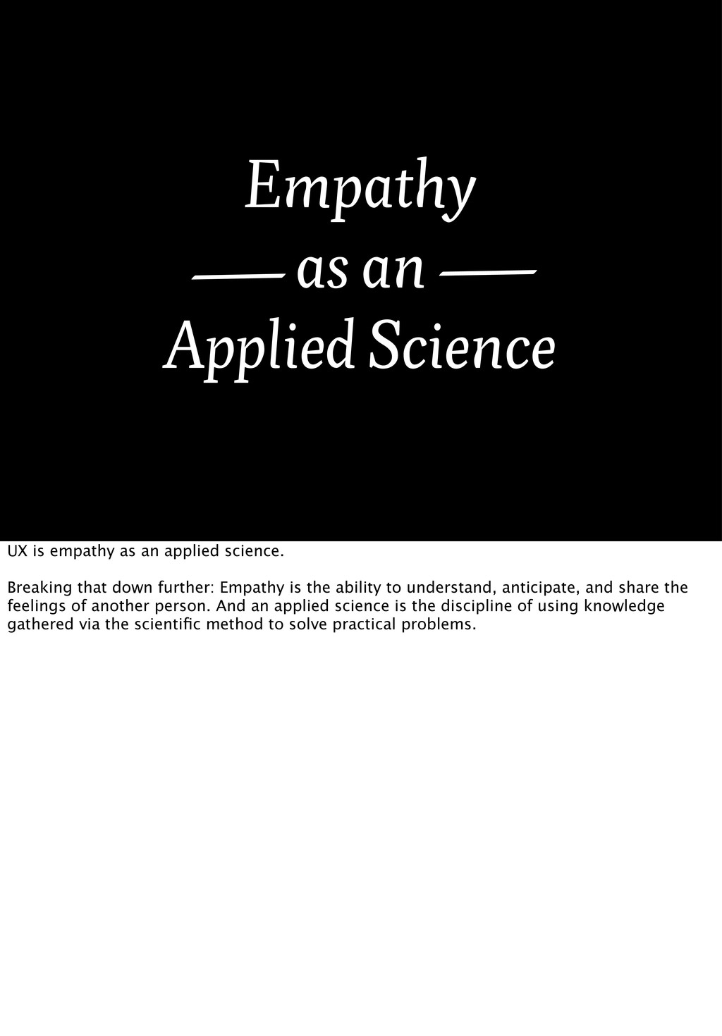 Empathy as an Applied Science UX is empathy as ...