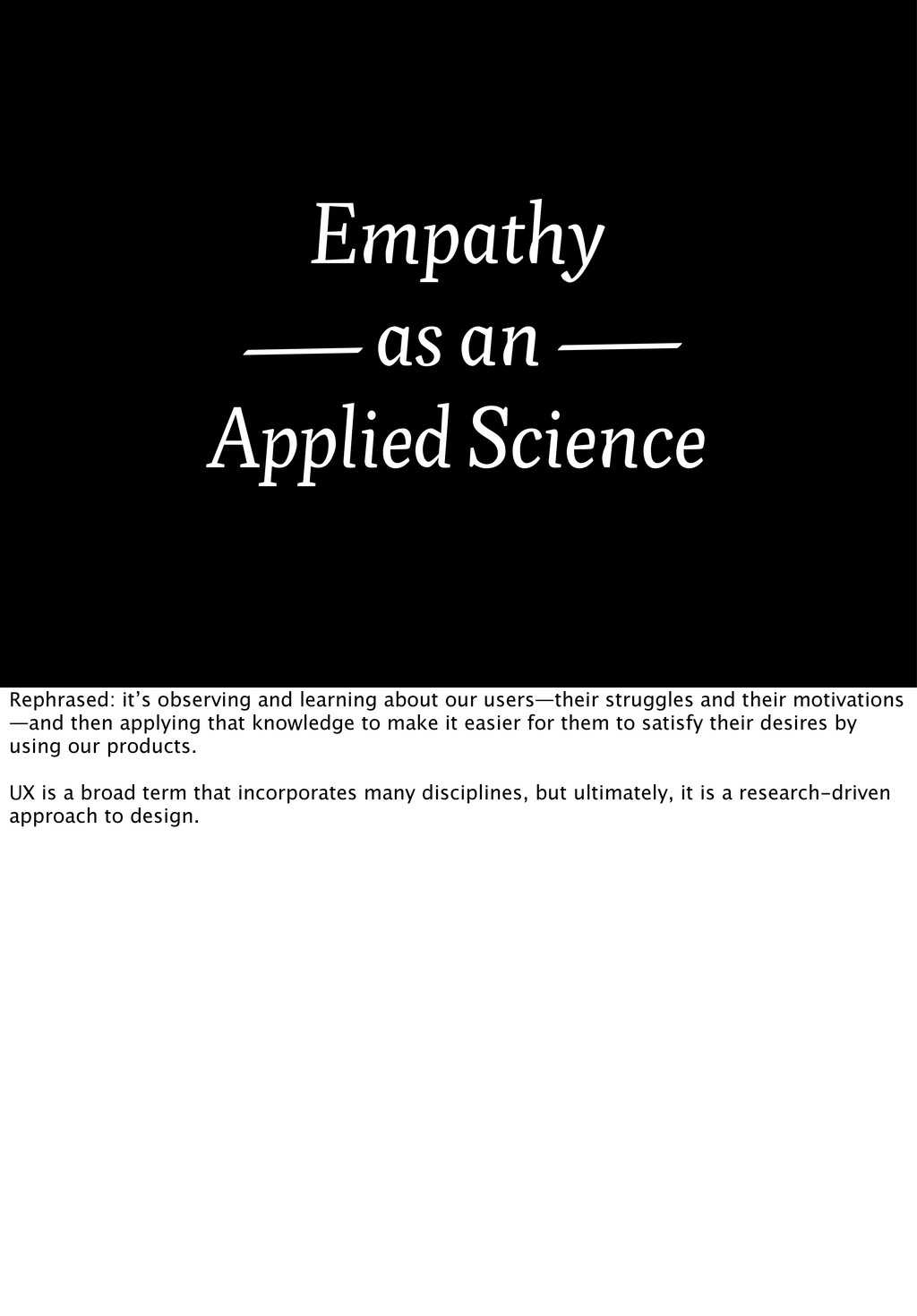 Empathy as an Applied Science Rephrased: it's o...