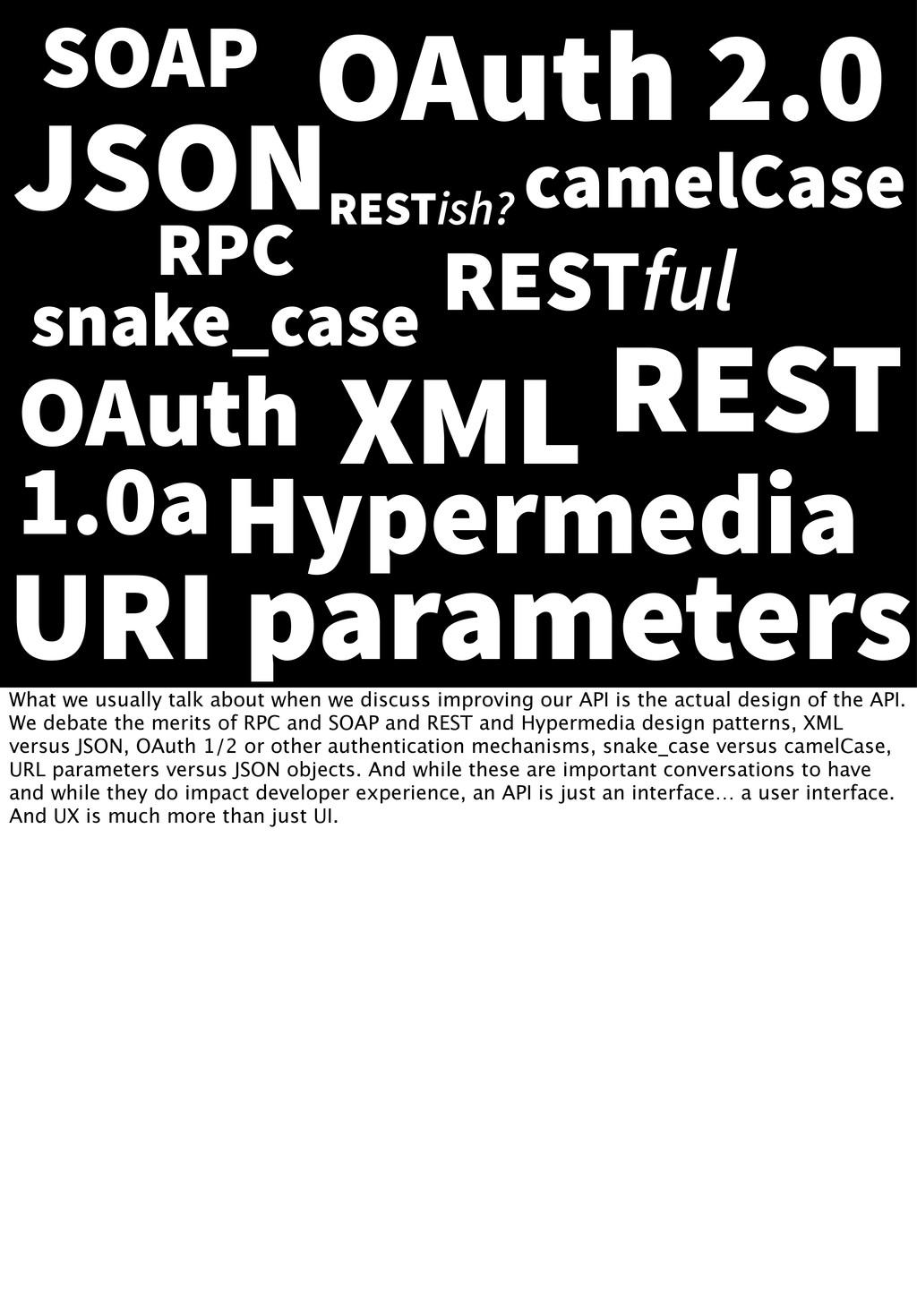 SOAP REST RESTful RESTish? XML JSON Hypermedia ...
