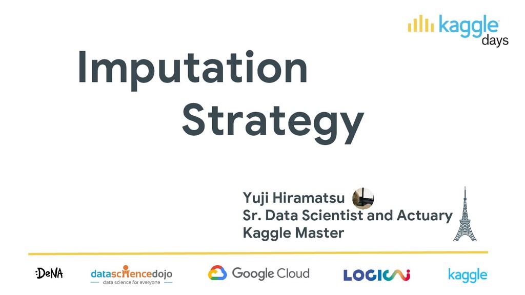 Yuji Hiramatsu Sr. Data Scientist and Actuary K...