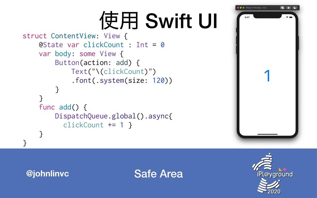 Safe Area @johnlinvc ༻ Swift UI struct Content...