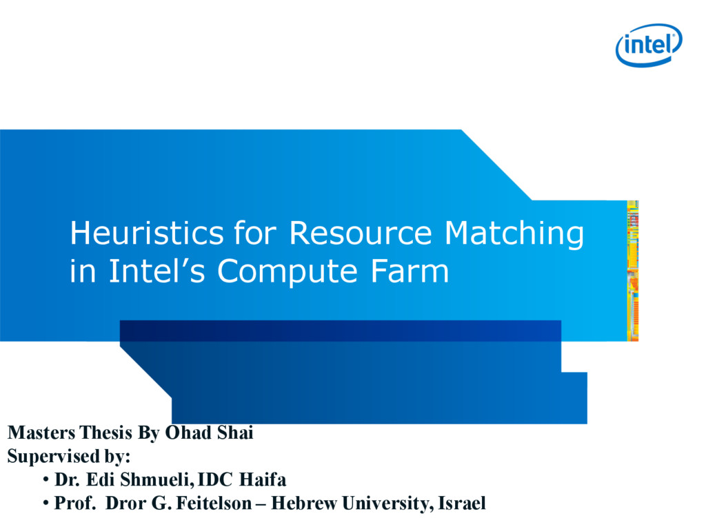 Heuristics for Resource Matching in Intel's Com...