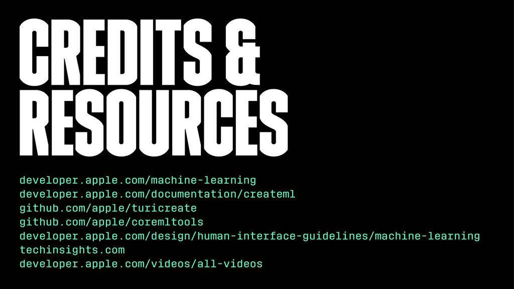 Credits & Resources developer.apple.com/machine...