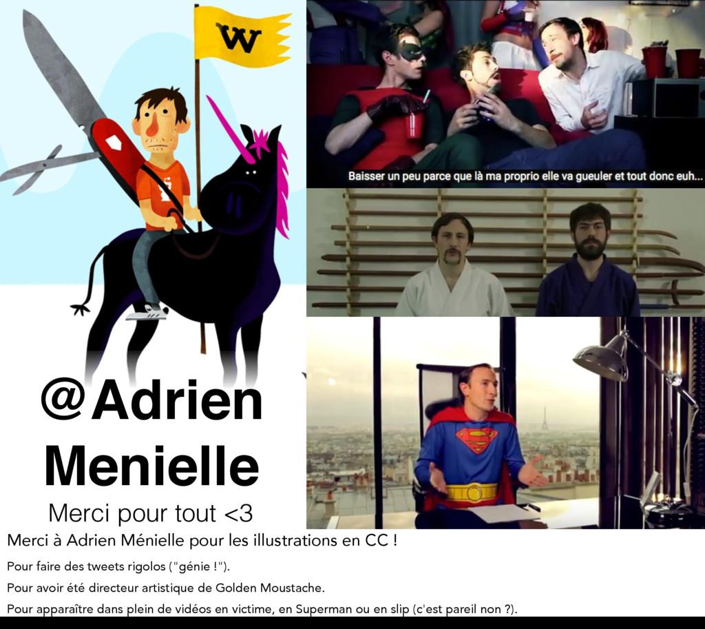 @Adrien Menielle Merci pour tout <3 Merci à Adr...
