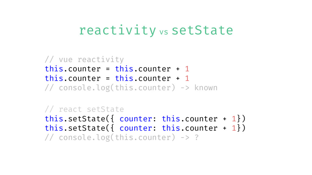 reactivity vs setState // react setState this.s...