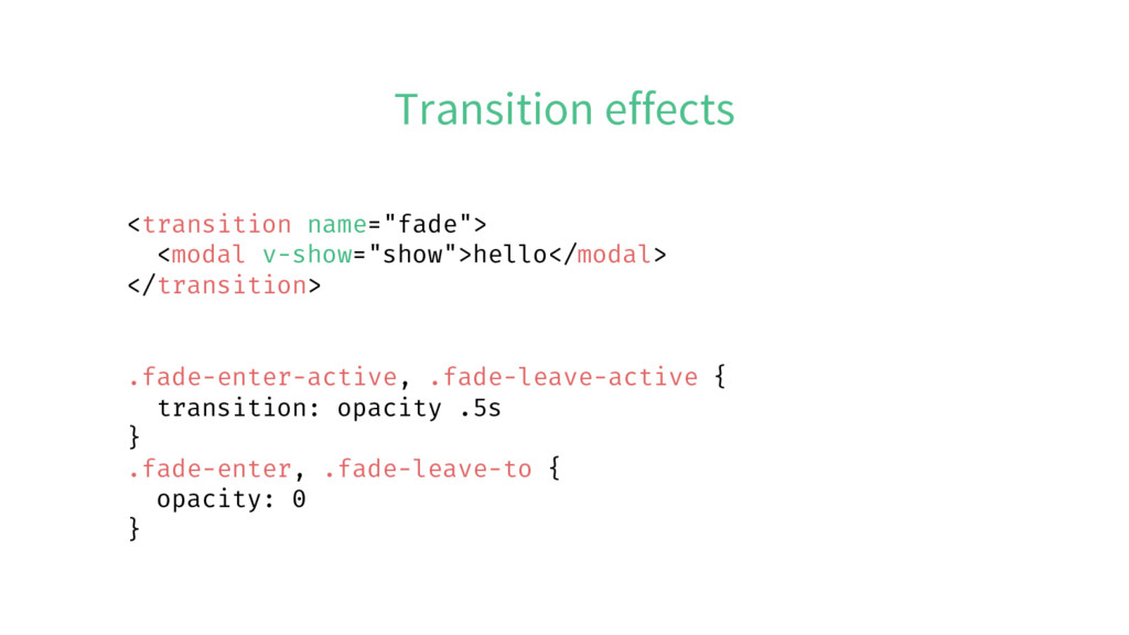 """Transition effects <transition name=""""fade""""> <mo..."""