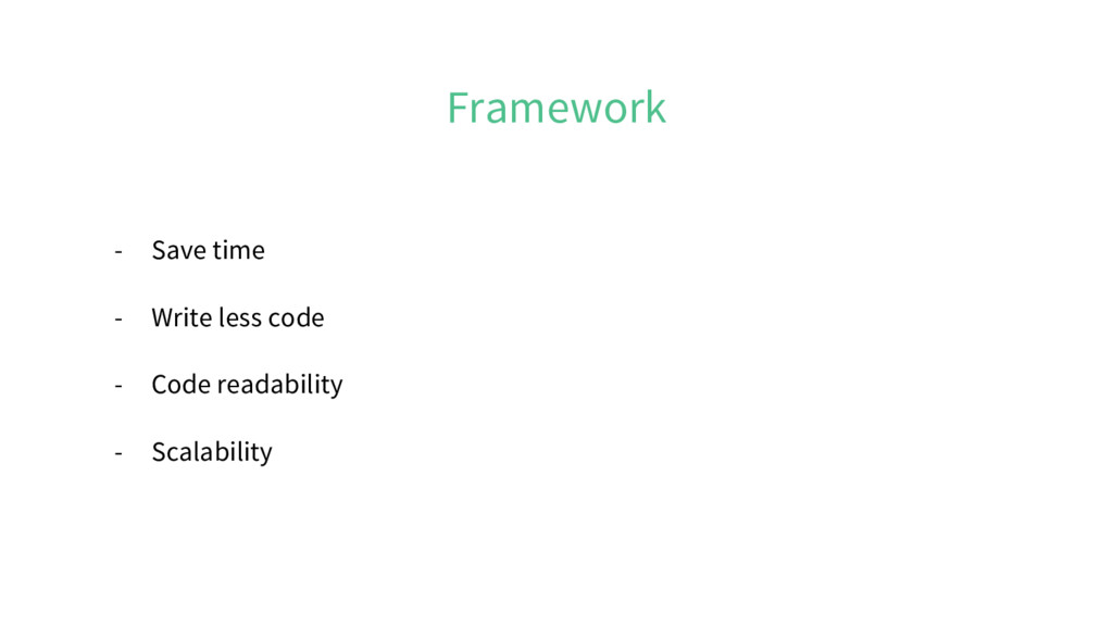 Framework - Save time - Write less code - Code ...