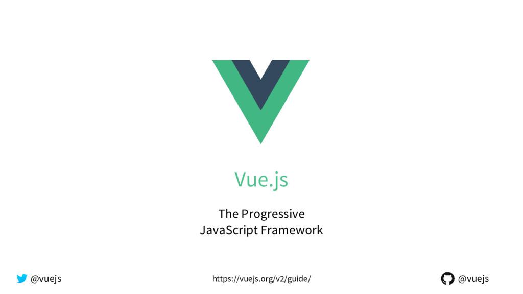 Vue.js @vuejs @vuejs The Progressive JavaScript...