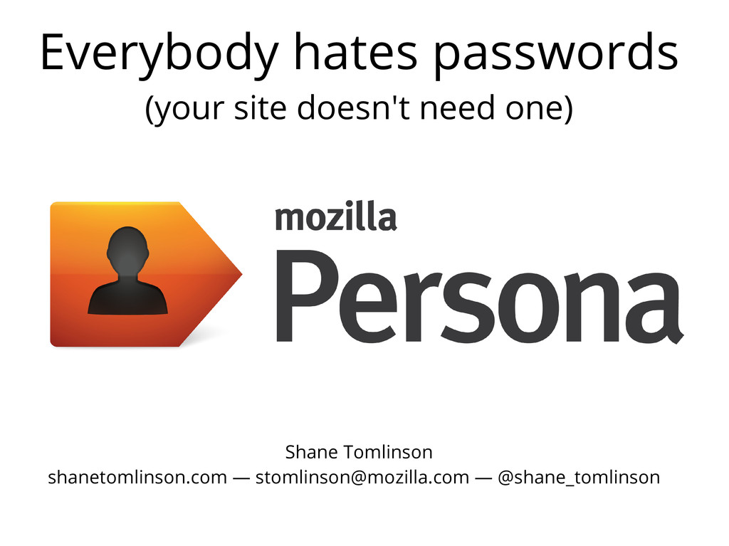 Everybody hates passwords (your site doesn't ne...