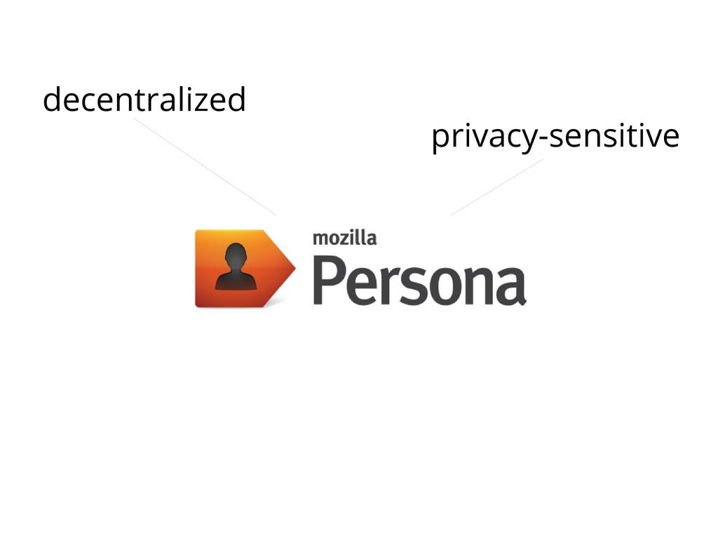 privacy-sensitive decentralized