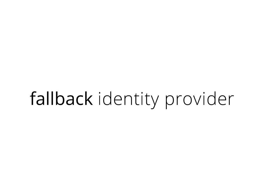 fallback identity provider