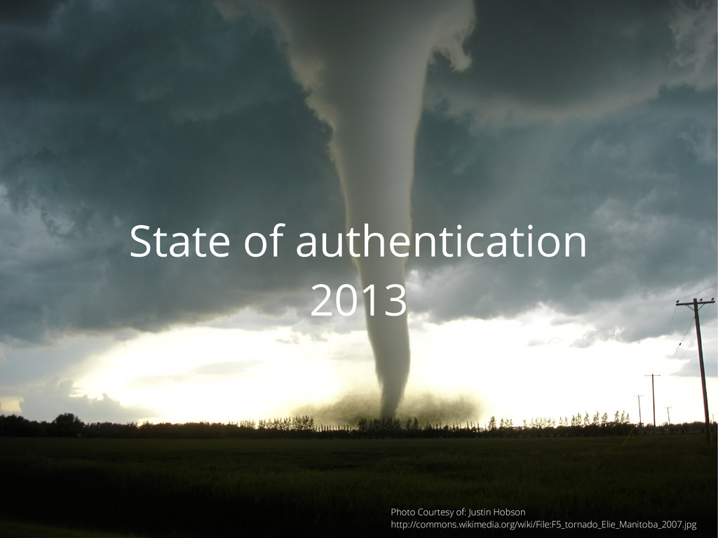 State of authentication 2013 Photo Courtesy of:...