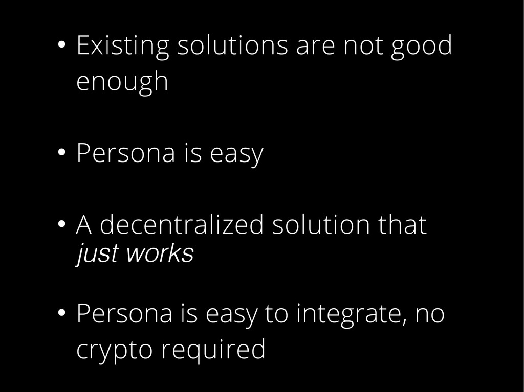 ● Existing solutions are not good enough ● Pers...