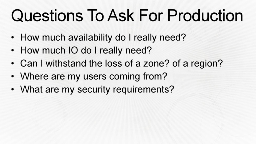 Questions To Ask For Production • How much avai...