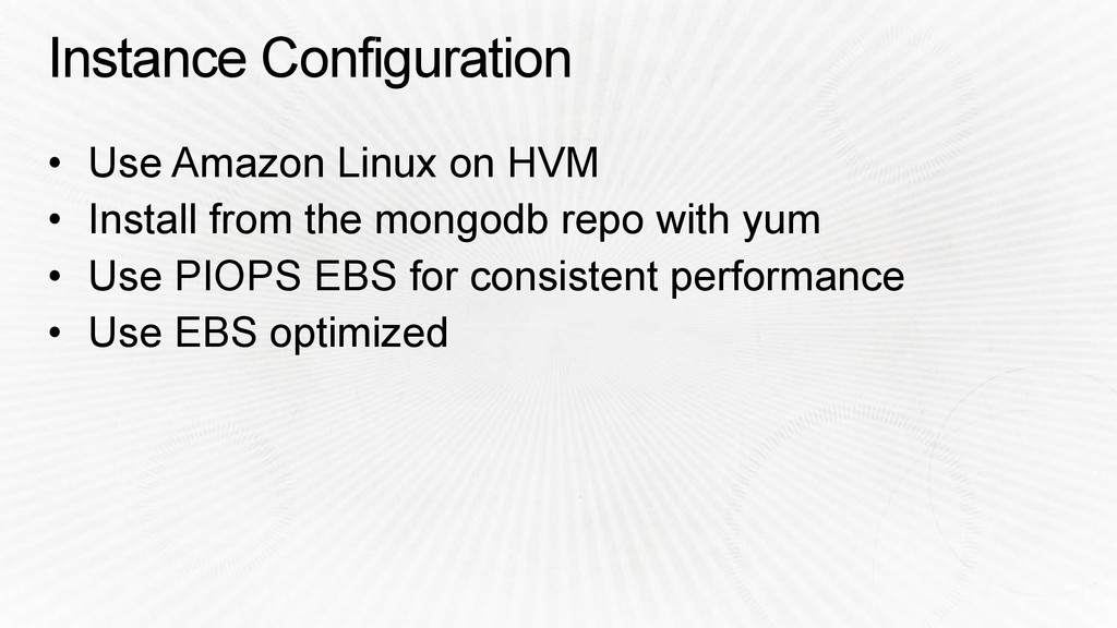 Instance Configuration • Use Amazon Linux on HV...