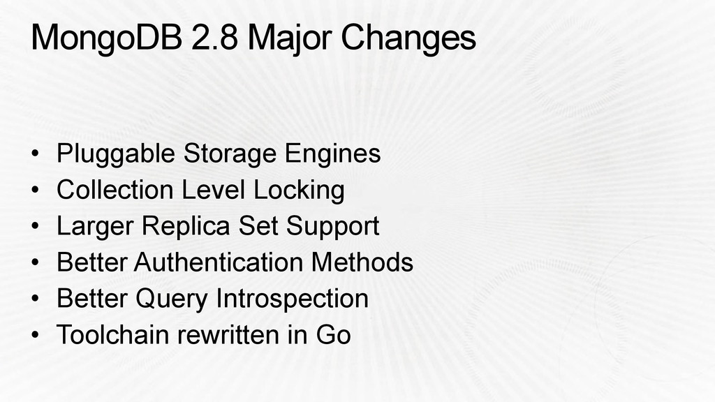 MongoDB 2.8 Major Changes • Pluggable Storage E...