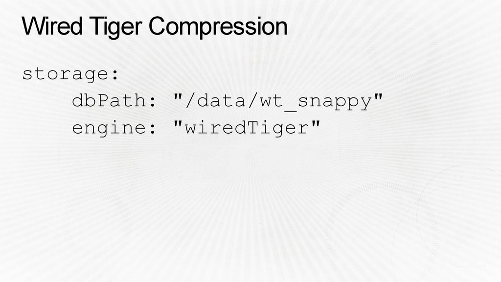 "Wired Tiger Compression storage: dbPath: ""/data..."