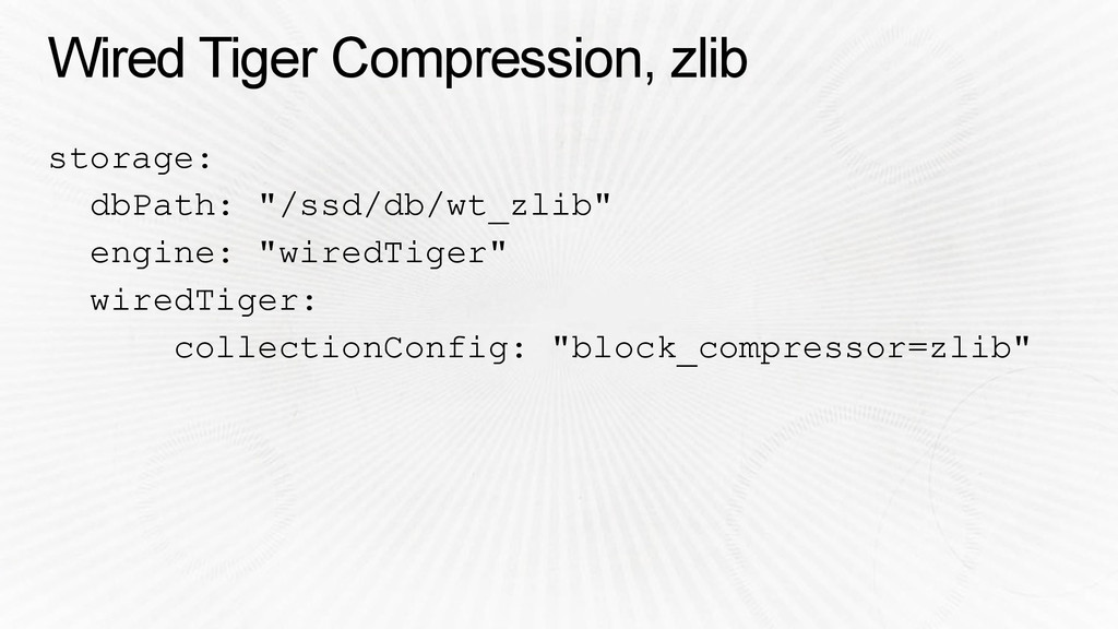 Wired Tiger Compression, zlib storage: dbPath: ...