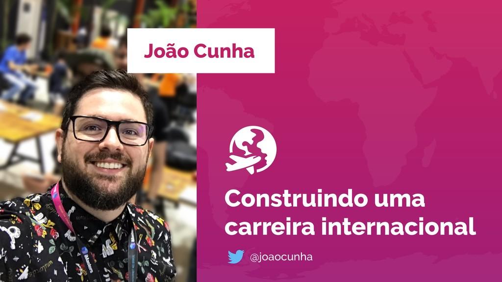 João Cunha Construindo uma carreira internacion...