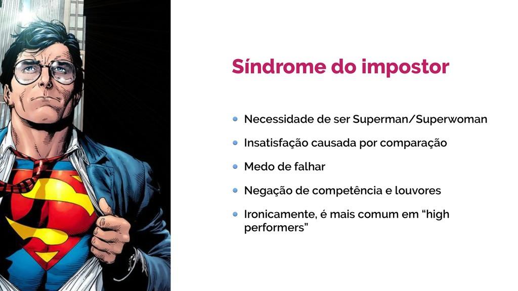 Síndrome do impostor Necessidade de ser Superma...