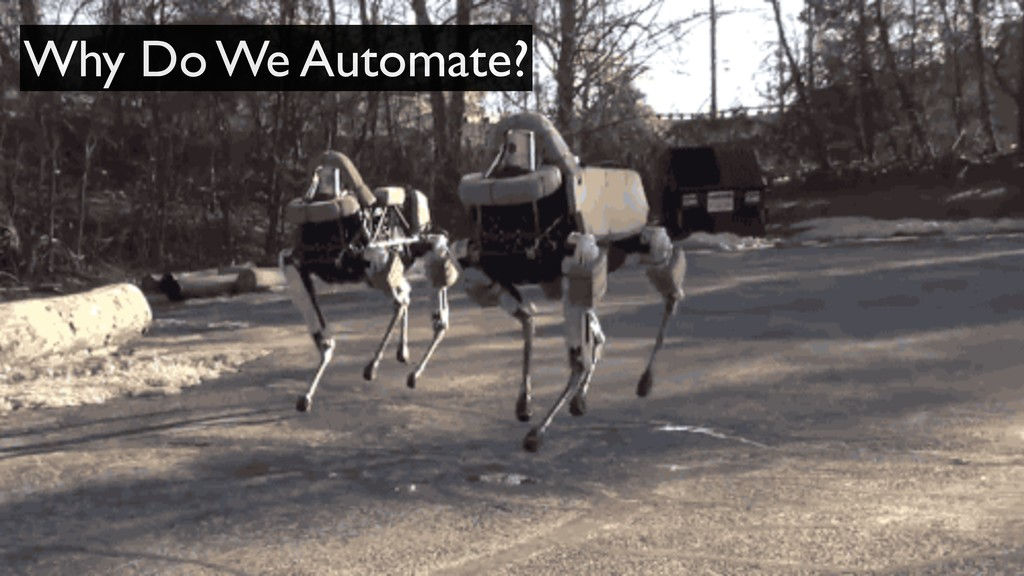 Why Do We Automate?
