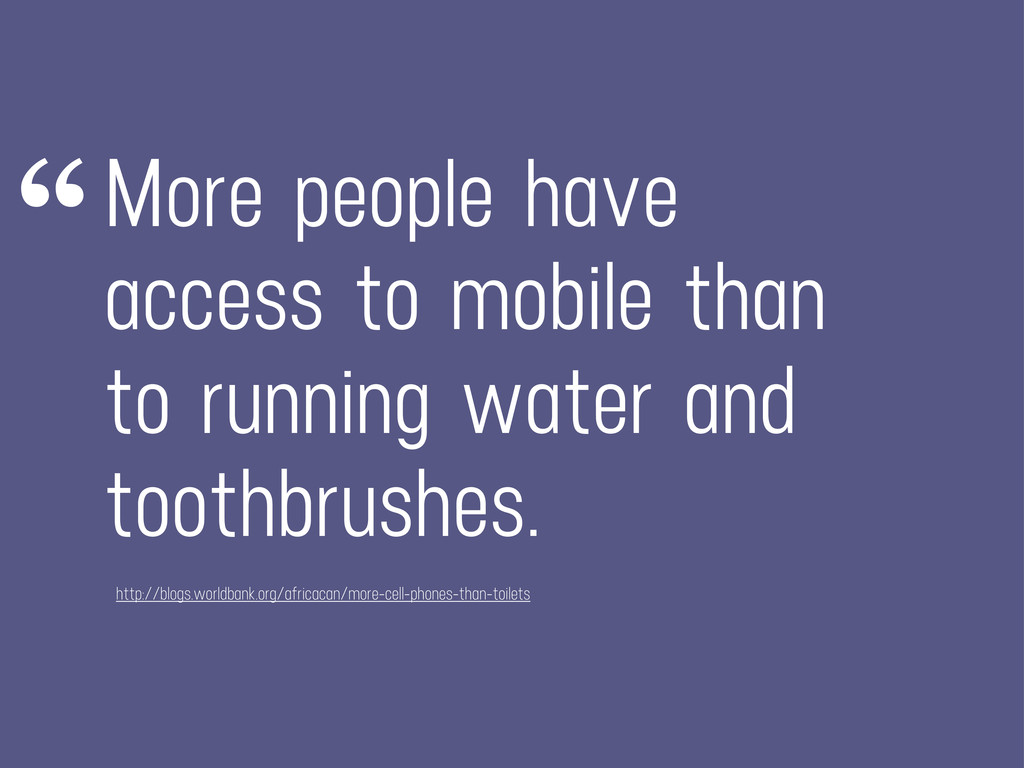 More people have access to mobile than to runni...