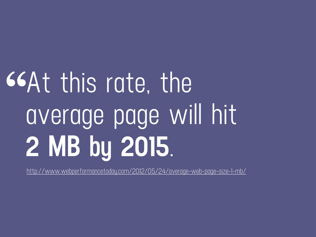 At this rate, the average page will hit 2 MB by...