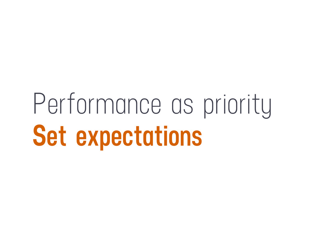 Performance as priority Set expectations