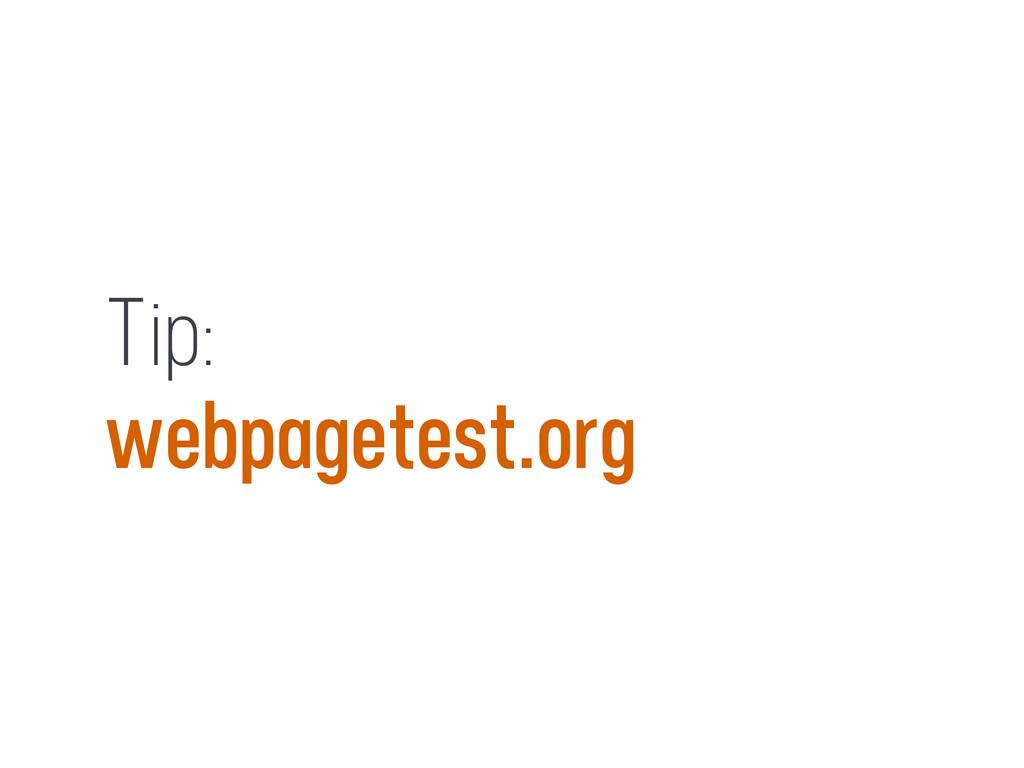 Tip: webpagetest.org