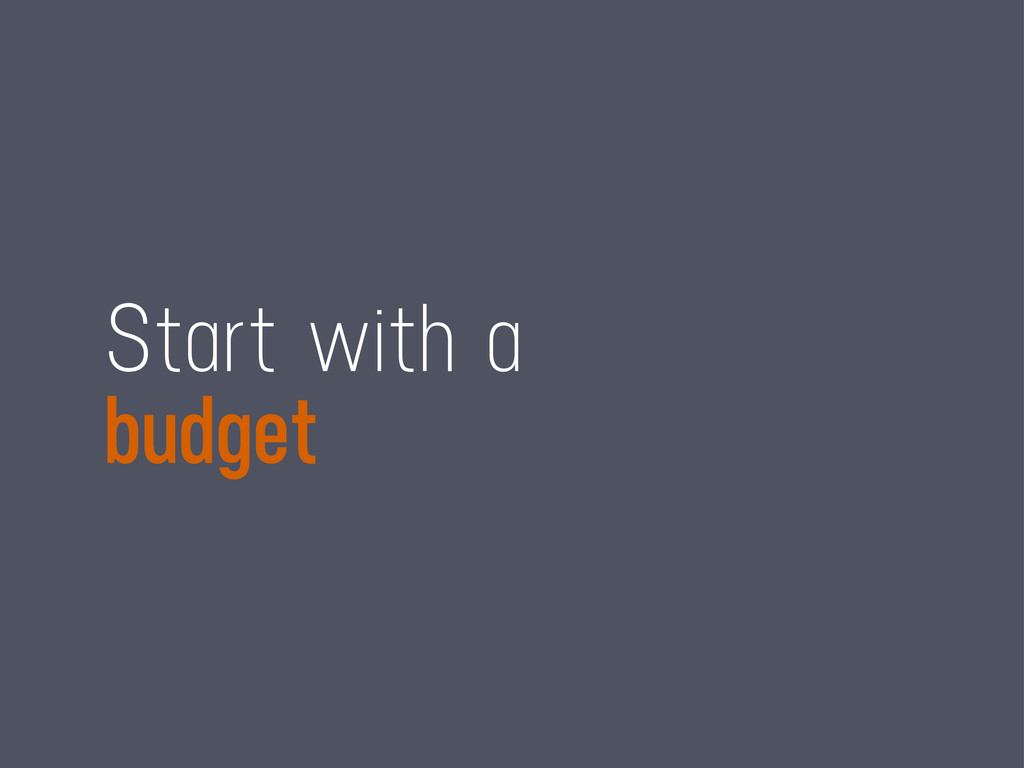 Start with a budget