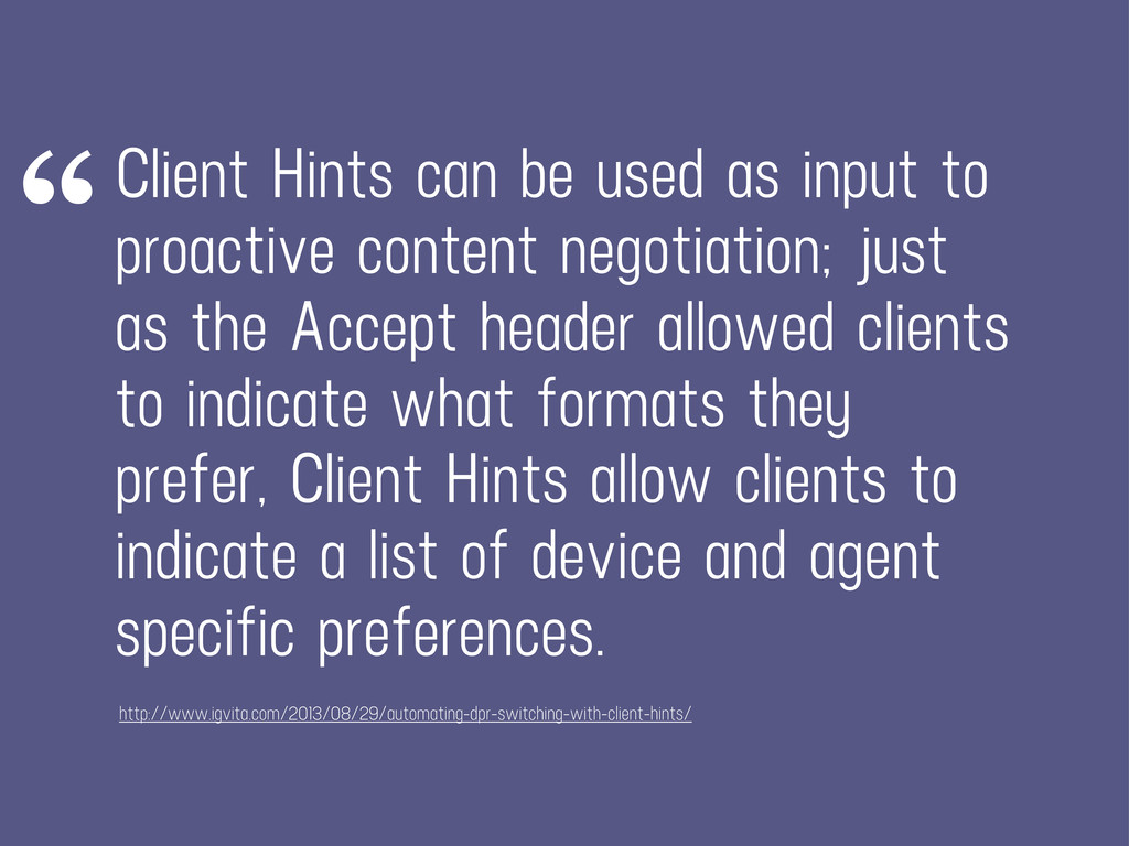 Client Hints can be used as input to proactive ...