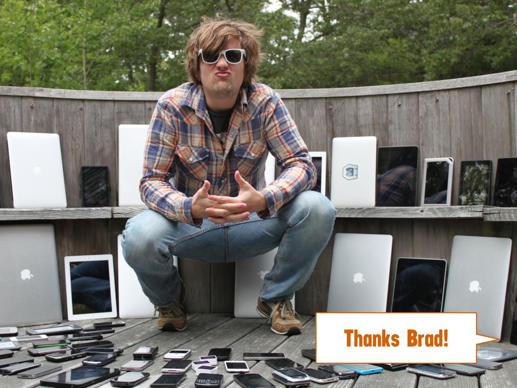 Thanks Brad!