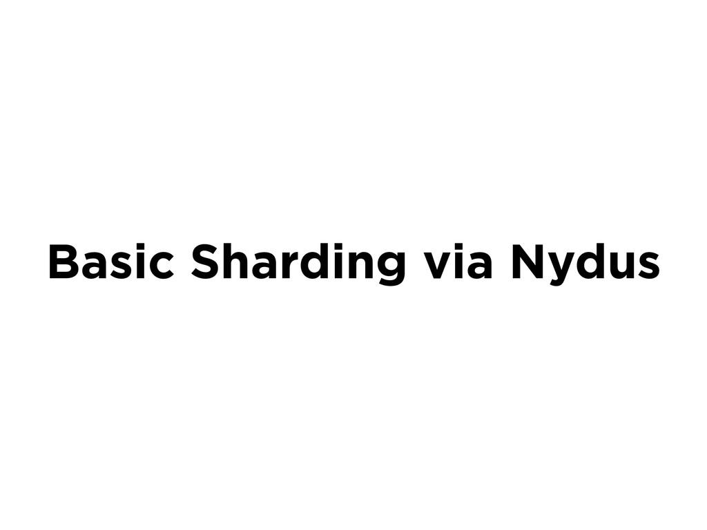 Basic Sharding via Nydus