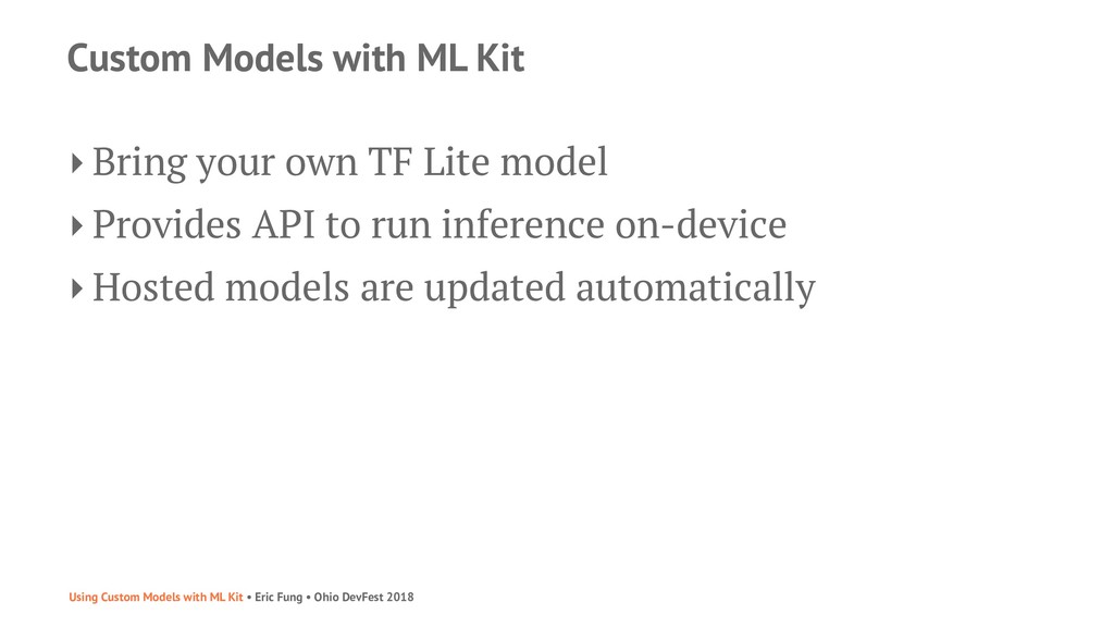 Custom Models with ML Kit ‣ Bring your own TF L...