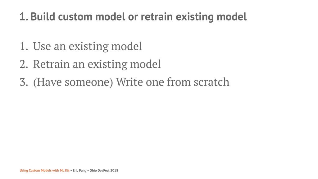 1. Build custom model or retrain existing model...