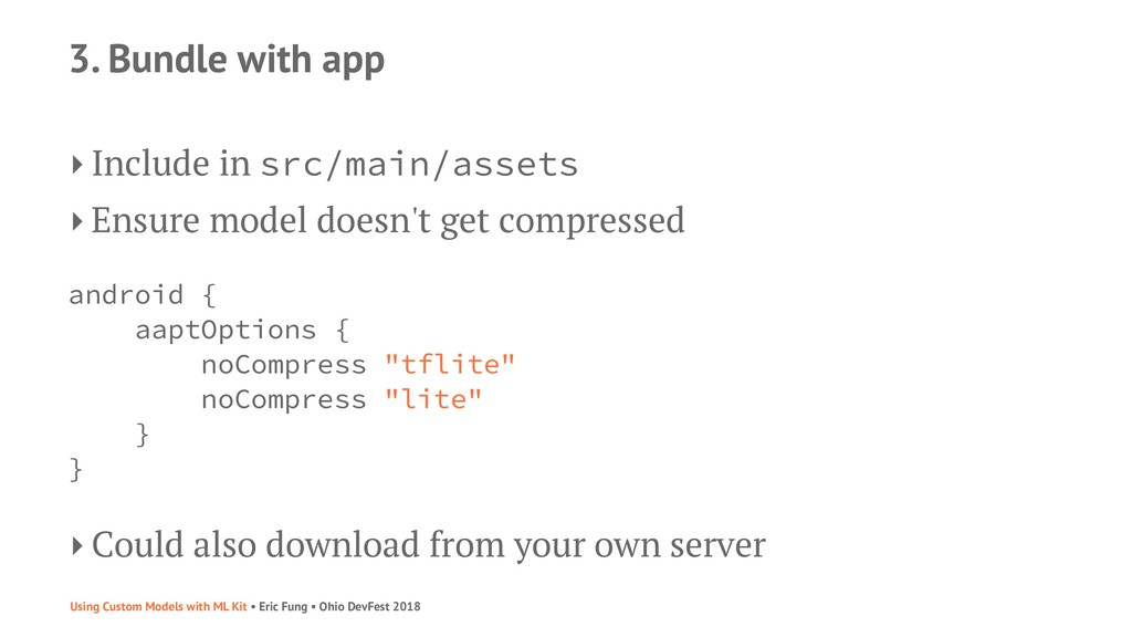 3. Bundle with app ‣ Include in src/main/assets...