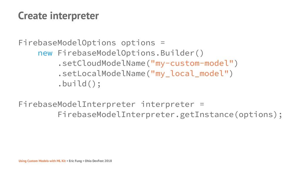 Create interpreter FirebaseModelOptions options...