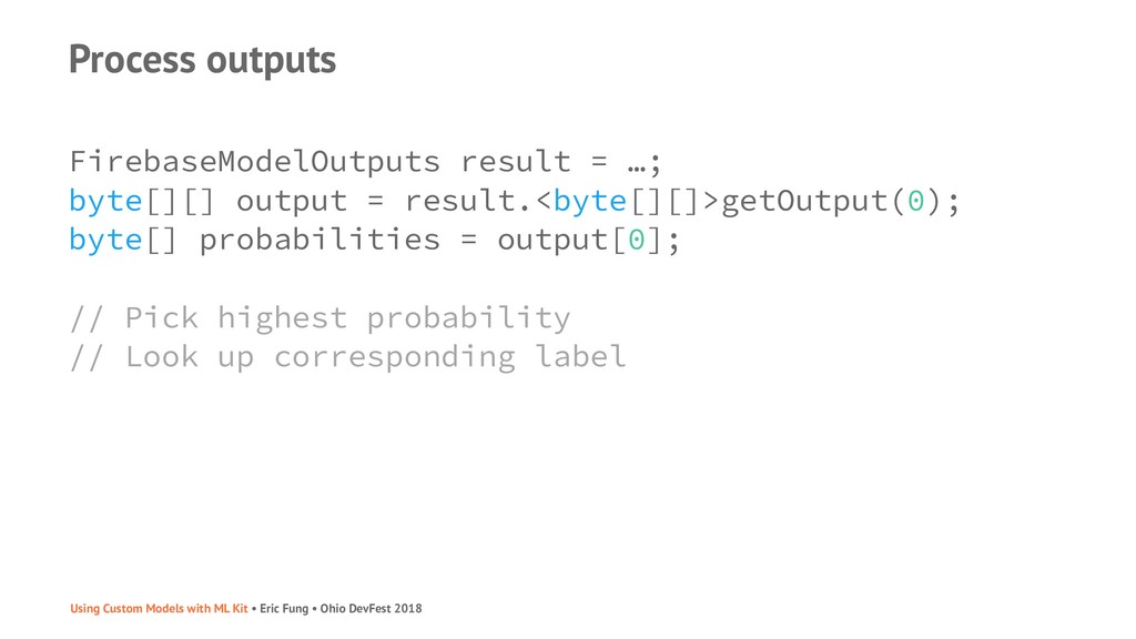Process outputs FirebaseModelOutputs result = …...