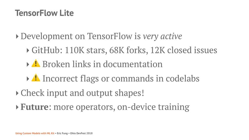 TensorFlow Lite ‣ Development on TensorFlow is ...