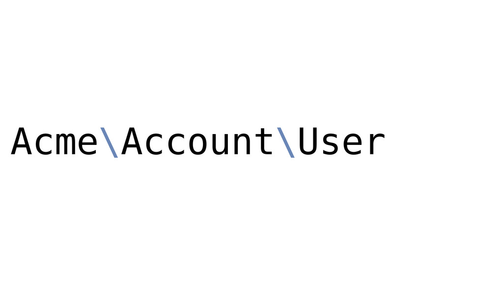 Acme\Account\User