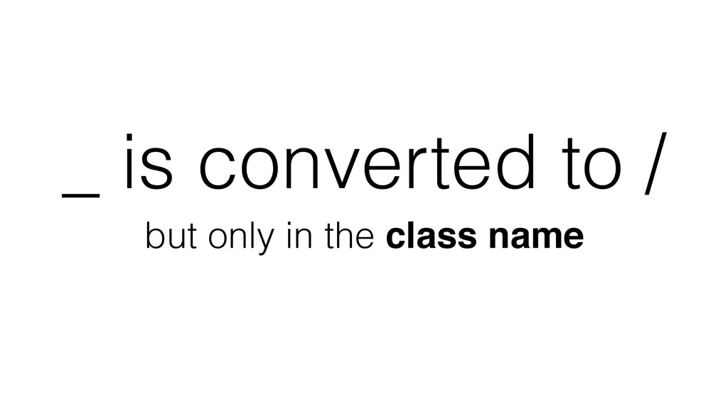 _ is converted to / but only in the class name