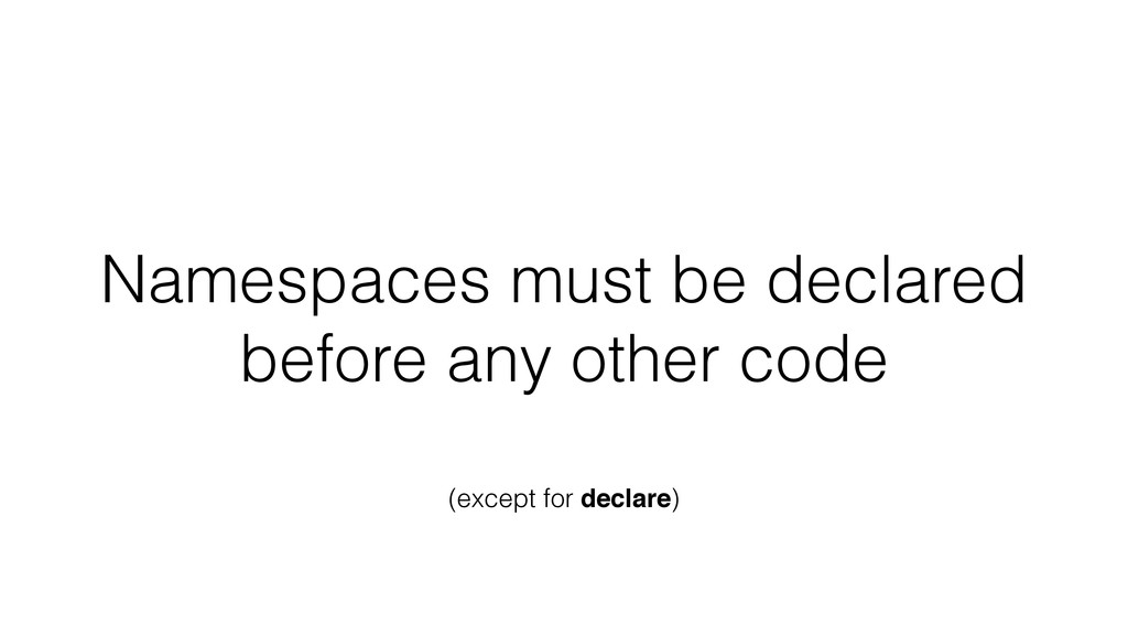 Namespaces must be declared before any other co...